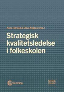 strategisk kvalitetsledelse i folkeskolen - samfundslitteratur - cph:learning - cphlearning - anne hørsted - claus nygaard - slagelse kommune
