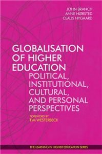 Globalisation of Higher Education - John Branch - Anne Hørsted - Claus Nygaard - Globalisering af videregående uddannelse
