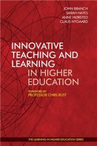 Innovative Teaching and Learning in Higher Education - John Branch - Sarah Hayes - Anne Hørsted - Claus Nygaard - Libri Publishing Ltd