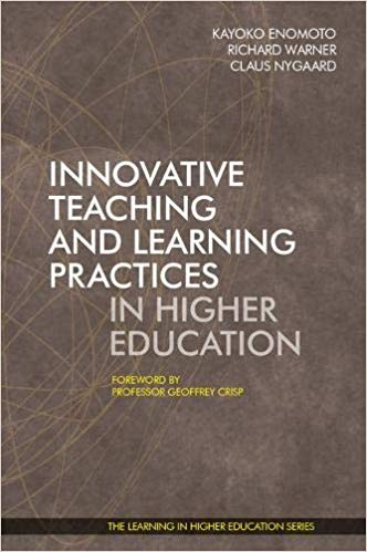 Innovative Teaching and Learning Practices in Higher Education - Claus Nygaard - Kayoko Enomoto - Richard Warner - Libri Publishing Ltd - Institute for Learning in Higher Education - LiHE