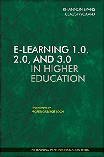 E-learning 1.0 2.0 3.0 in Higher Education - Claus Nygaard - Rhiannon Evans - Libri Publishing Ltd