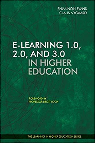 E-learning 1.0 2.0 3.0 in Higher Education - Claus Nygaard - Rhiannon Evans - Libri Publishing Ltd